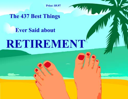 Retirement Sayings, Retirement Quotes, Retirement Gifts, and Retirement Poems